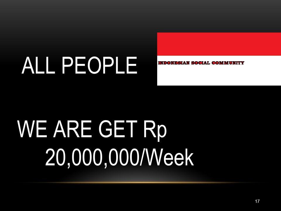 WE ARE GET Rp 20,000,000/Week ALL PEOPLE