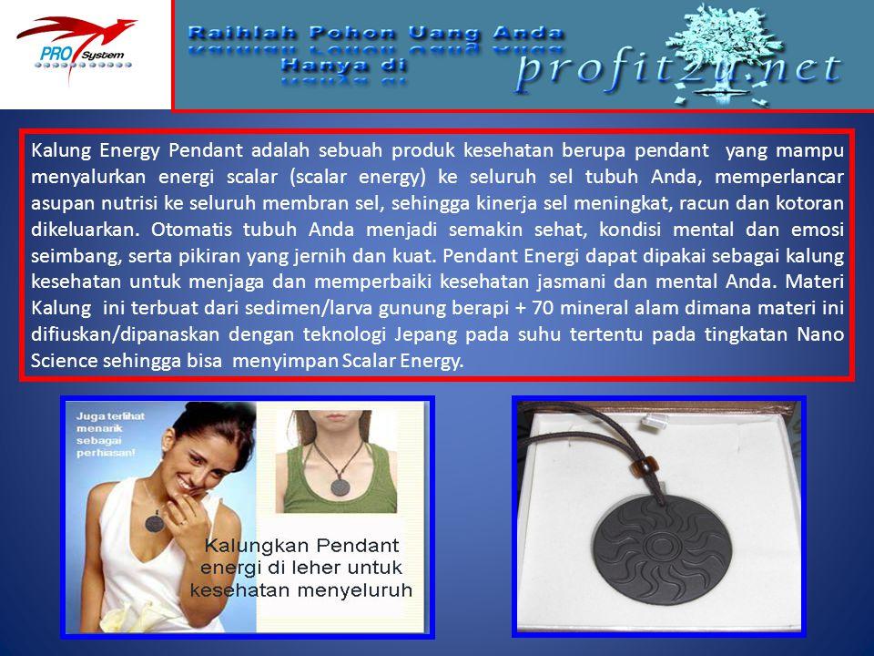 Kalung Energy Pendant adalah sebuah produk kesehatan berupa pendant yang mampu menyalurkan energi scalar (scalar energy) ke seluruh sel tubuh Anda, memperlancar asupan nutrisi ke seluruh membran sel, sehingga kinerja sel meningkat, racun dan kotoran dikeluarkan.