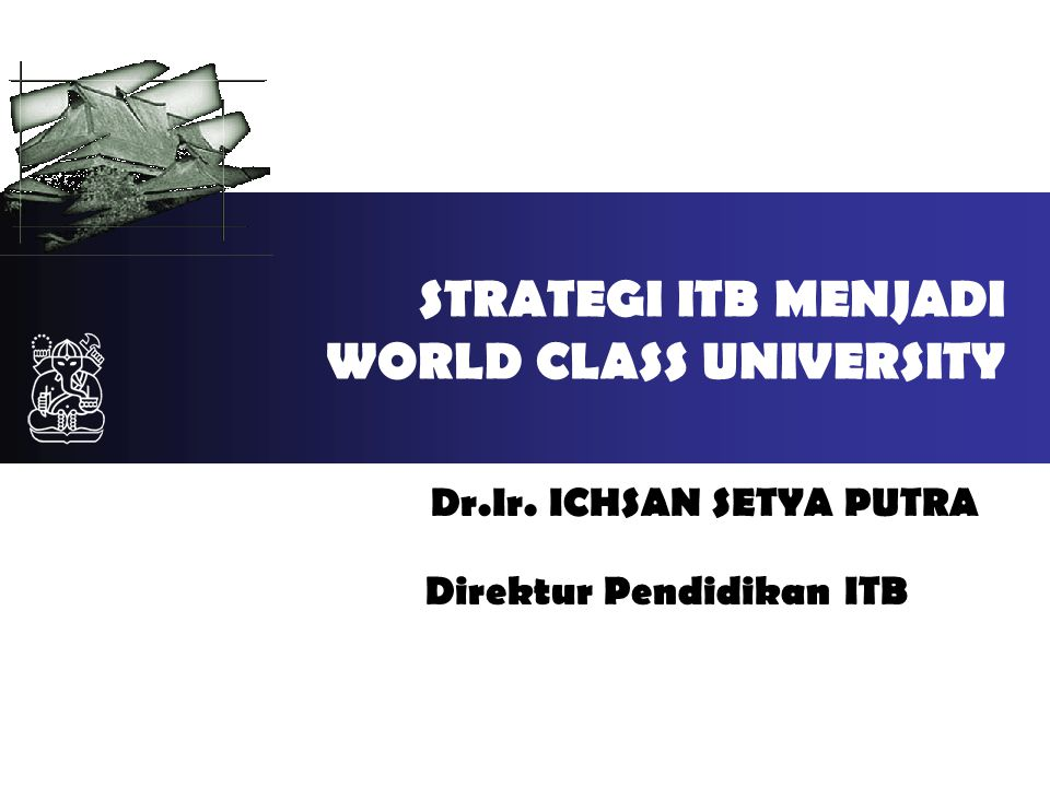 STRATEGI ITB MENJADI WORLD CLASS UNIVERSITY