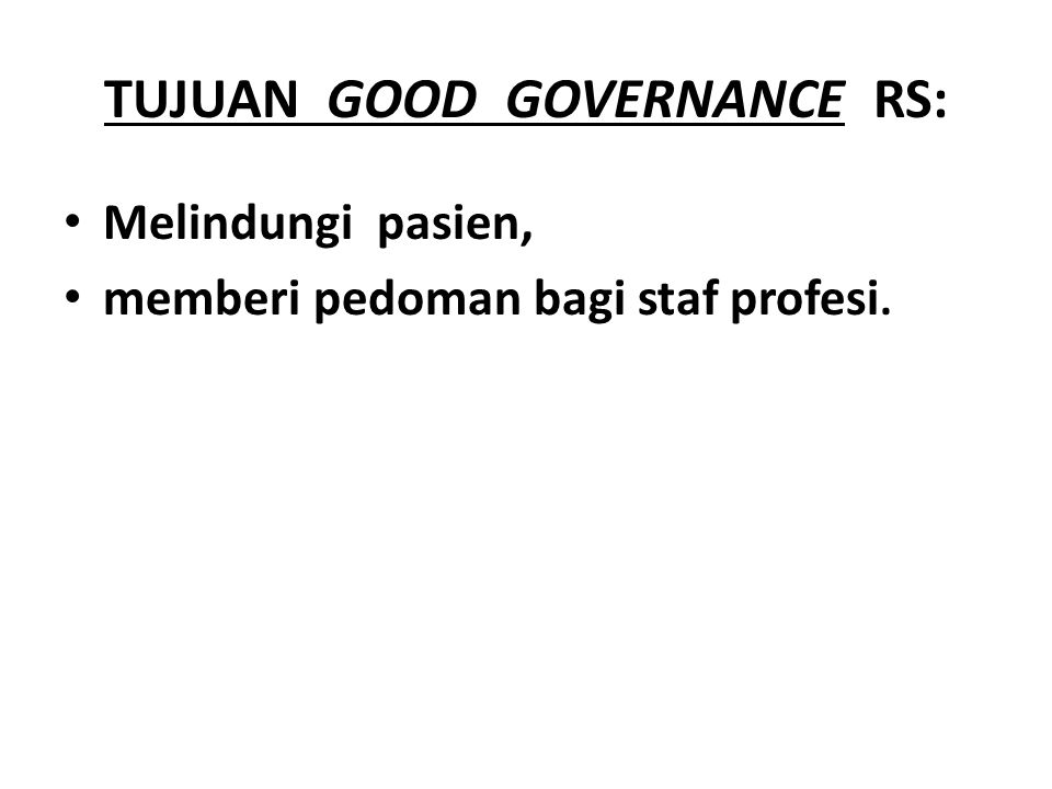 TUJUAN GOOD GOVERNANCE RS: