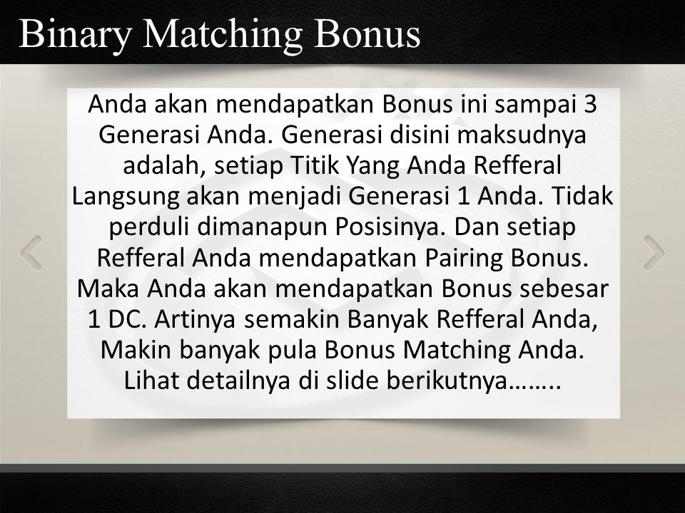 Binary Matching Bonus