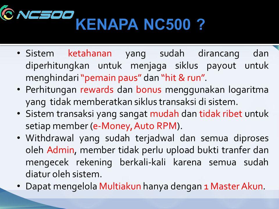 KENAPA NC500 Sistem ketahanan yang sudah dirancang dan diperhitungkan untuk menjaga siklus payout untuk menghindari pemain paus dan hit & run .
