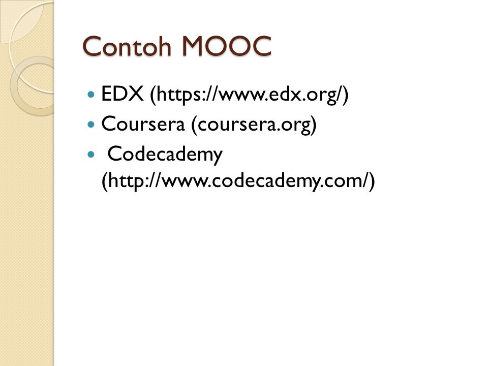 Contoh MOOC EDX (https://www.edx.org/) Coursera (coursera.org)