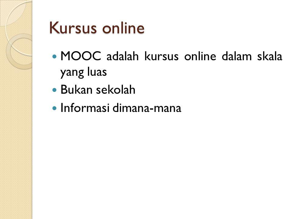 Kursus online MOOC adalah kursus online dalam skala yang luas