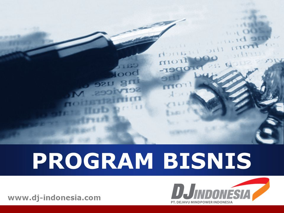 PROGRAM BISNIS www.dj-indonesia.com