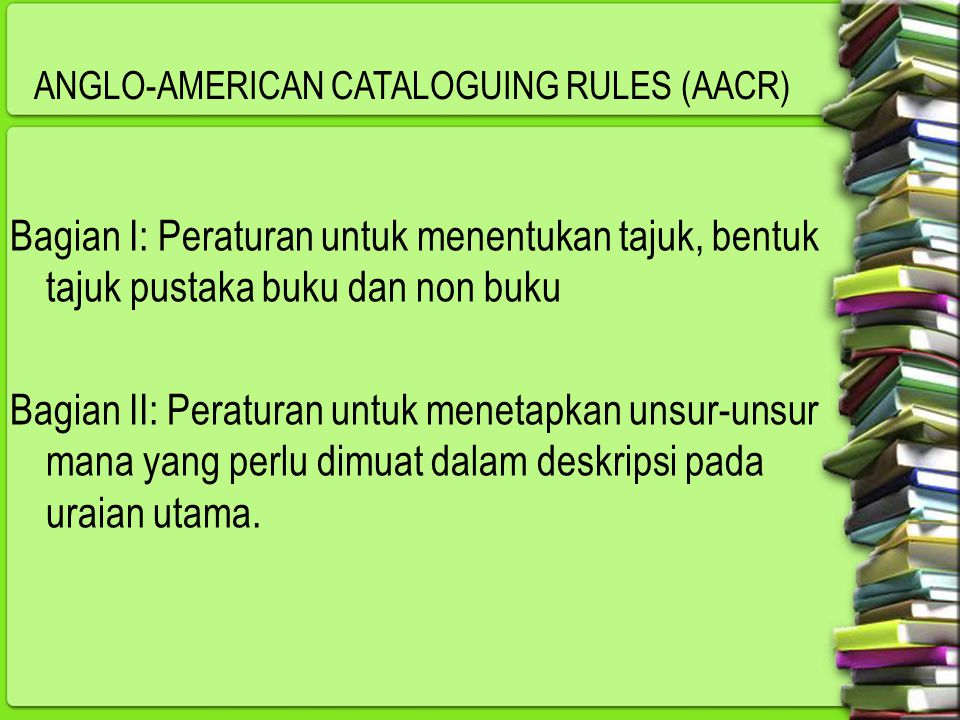 ANGLO-AMERICAN CATALOGUING RULES (AACR)