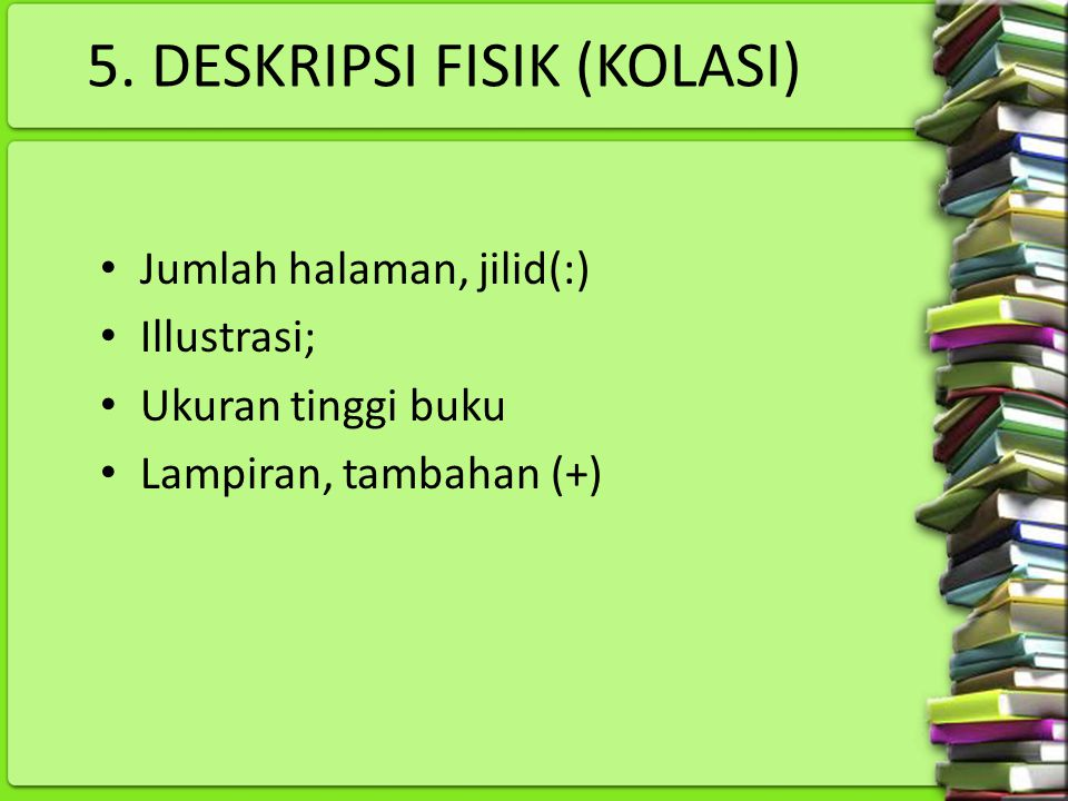 5. DESKRIPSI FISIK (KOLASI)
