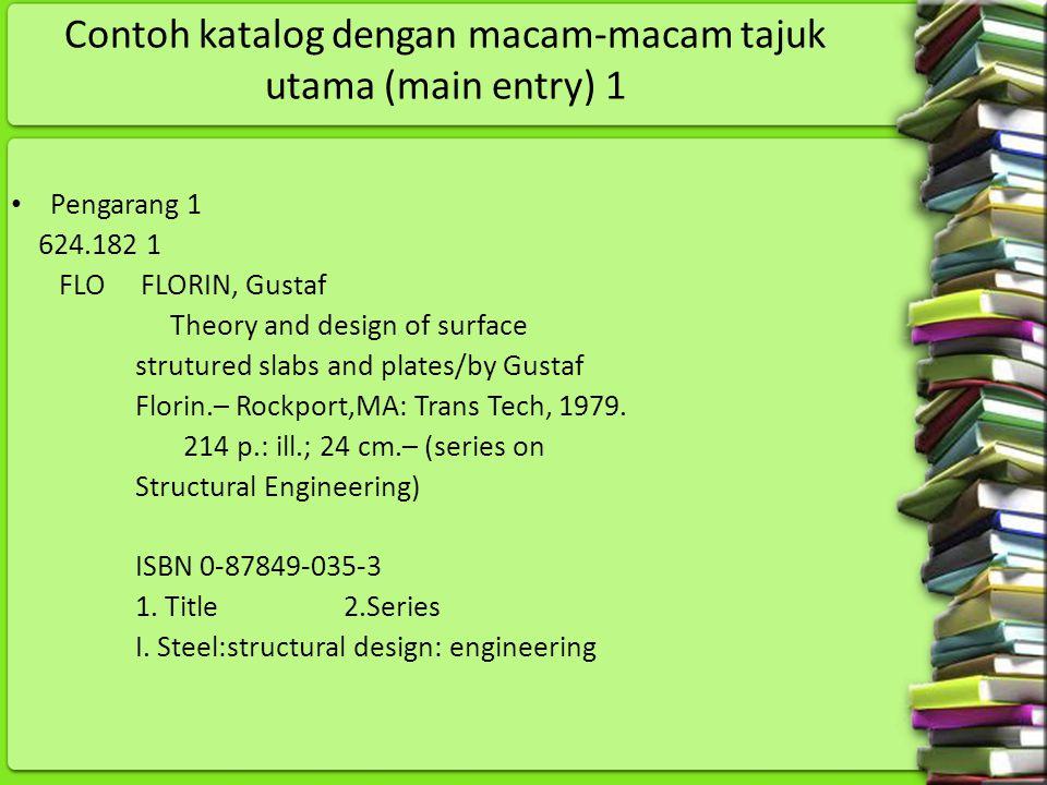 Contoh katalog dengan macam-macam tajuk utama (main entry) 1