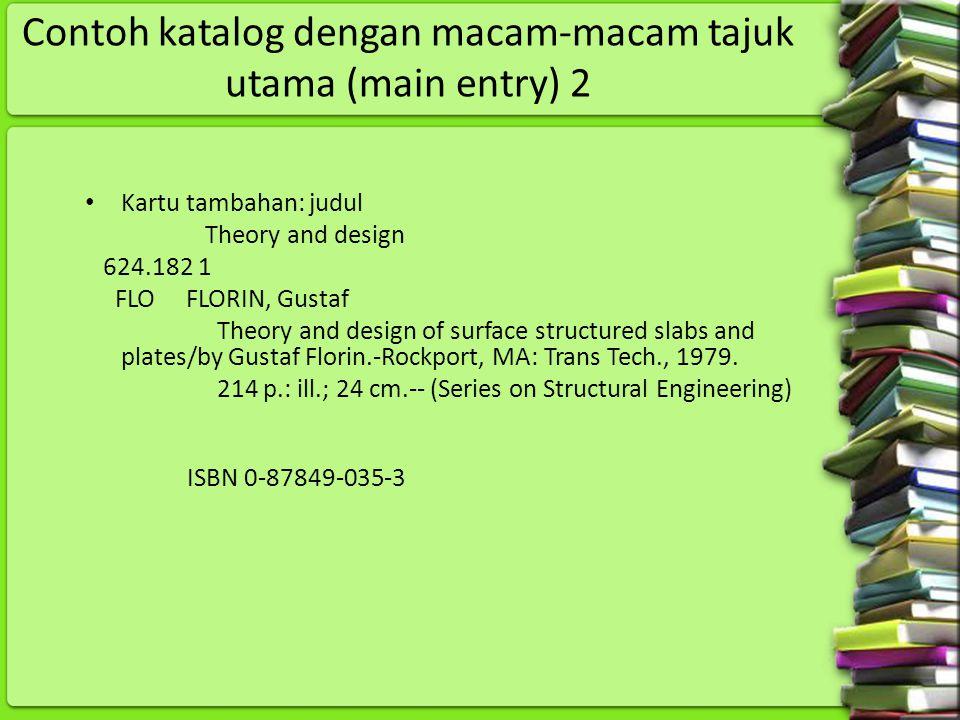 Contoh katalog dengan macam-macam tajuk utama (main entry) 2