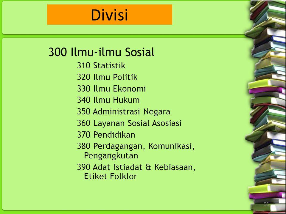Divisi 300 Ilmu-ilmu Sosial 310 Statistik 320 Ilmu Politik