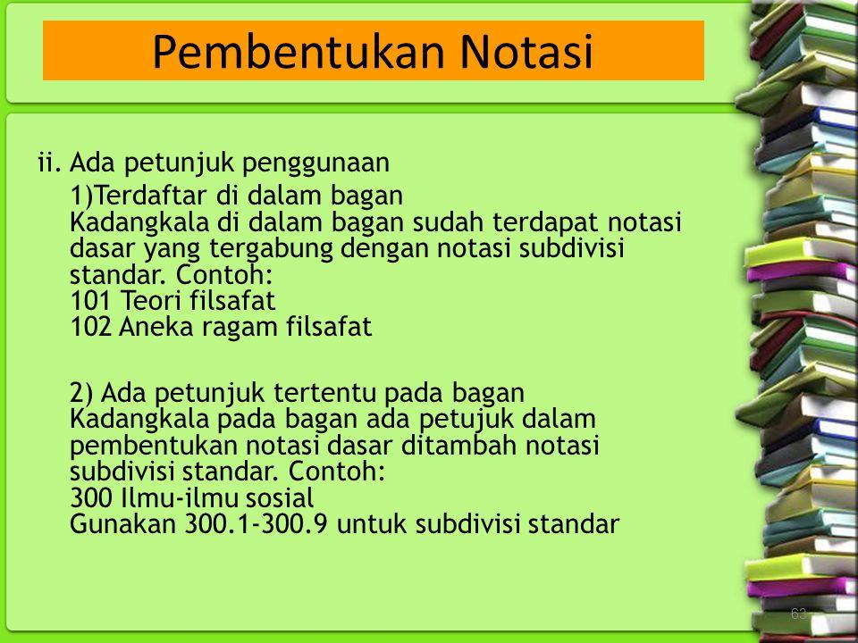 Pembentukan Notasi ii. Ada petunjuk penggunaan