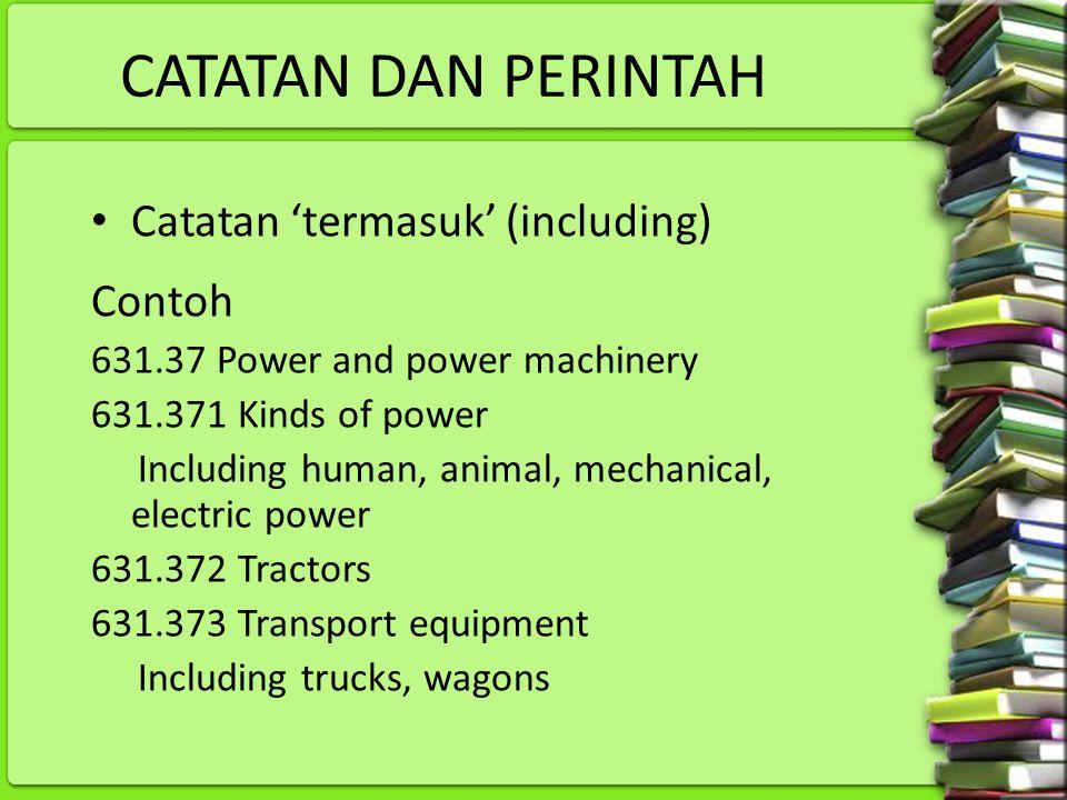 CATATAN DAN PERINTAH Catatan 'termasuk' (including) Contoh