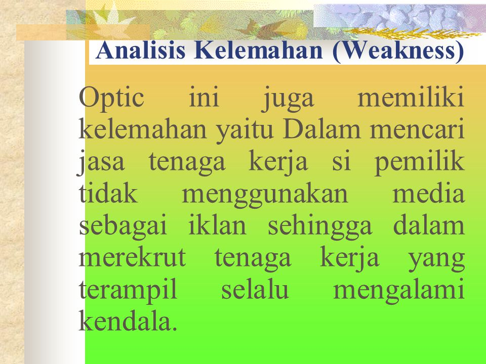 Analisis Kelemahan (Weakness)