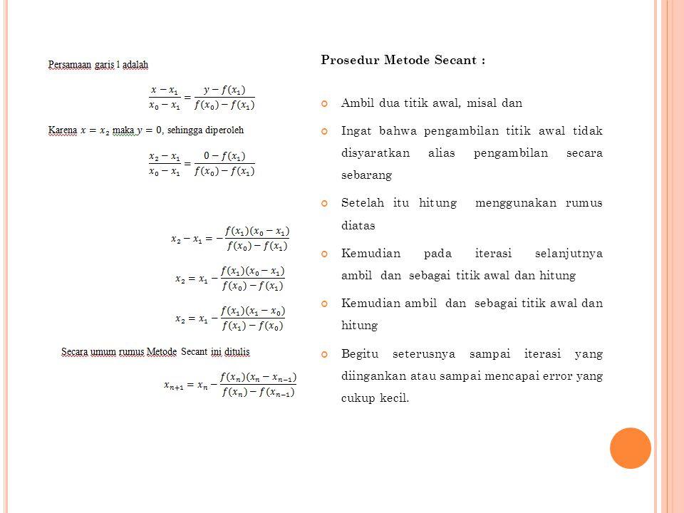 Prosedur Metode Secant :