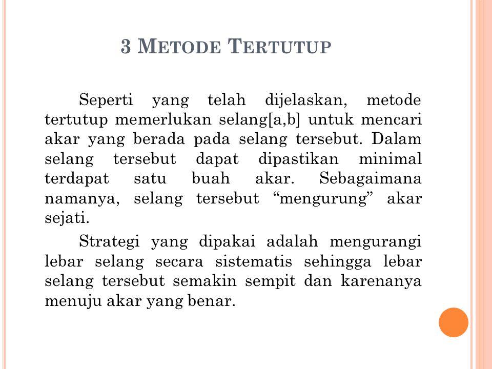 3 Metode Tertutup