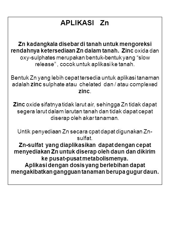 Untik penyediaan Zn secara cpat dapat digunakan Zn-sulfat.