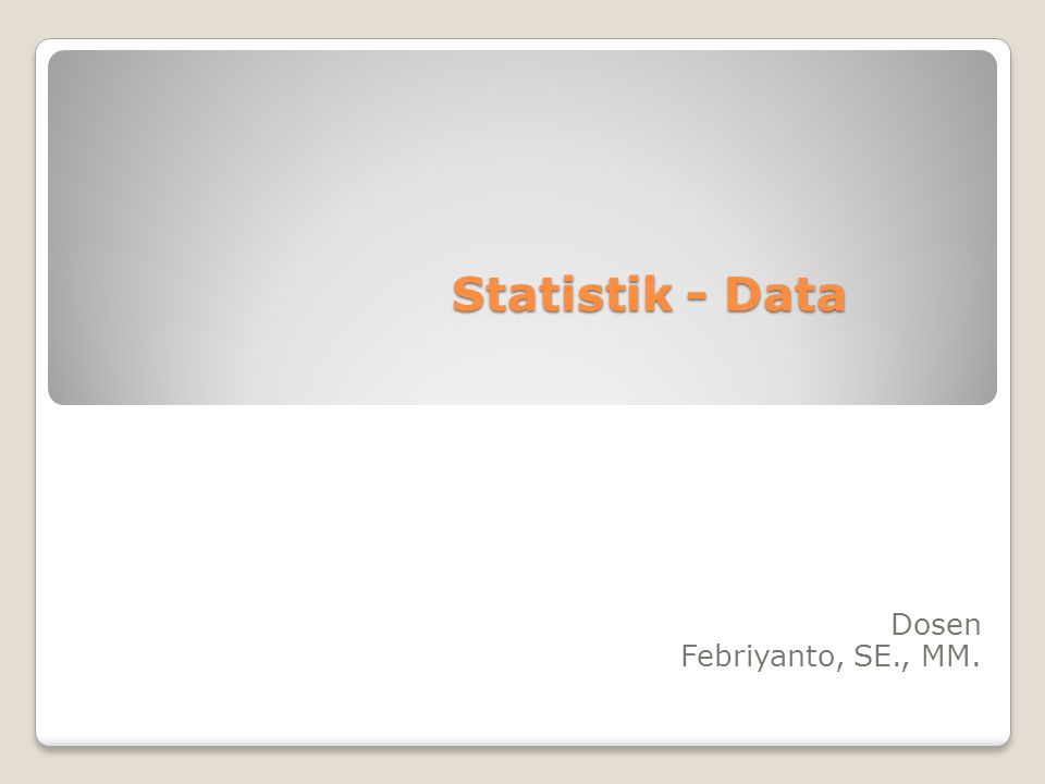 Statistik - Data Dosen Febriyanto, SE., MM.
