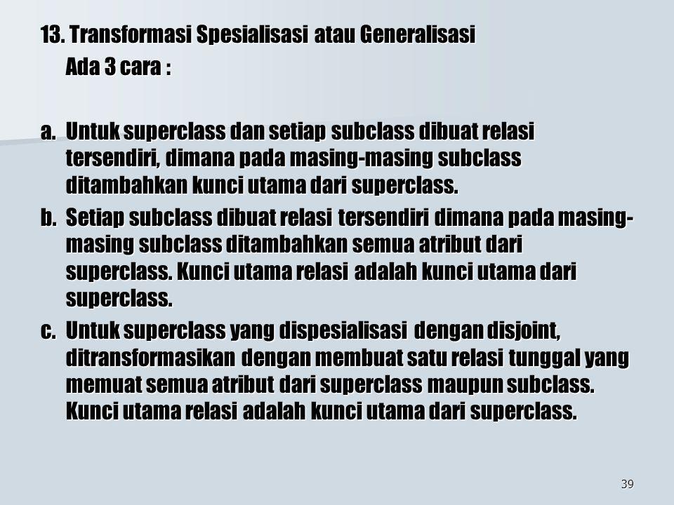 13. Transformasi Spesialisasi atau Generalisasi