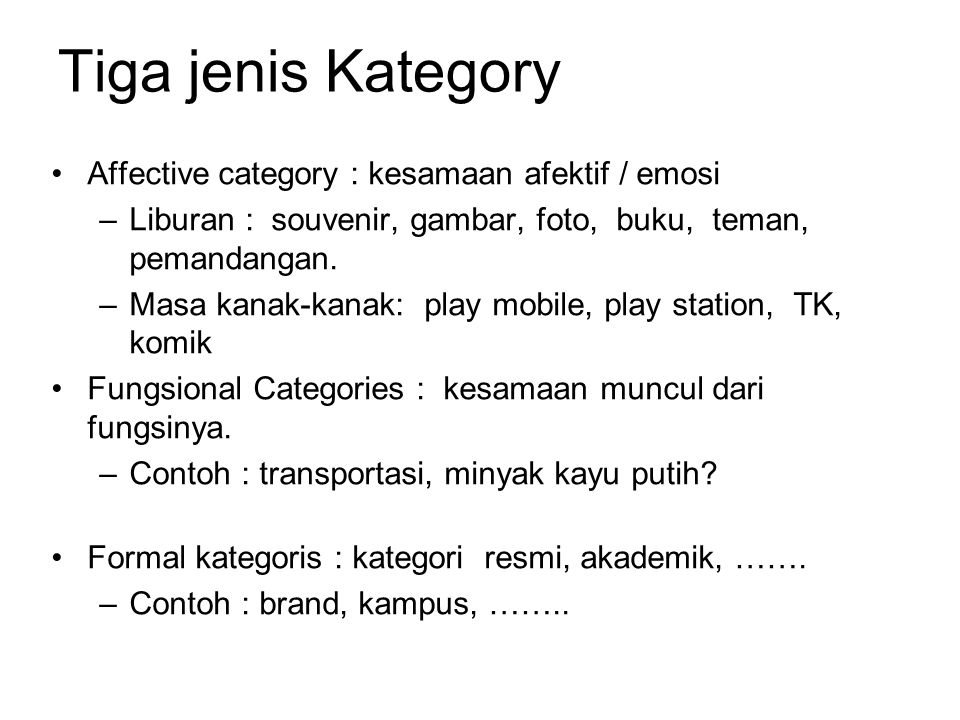 Tiga jenis Kategory Affective category : kesamaan afektif / emosi