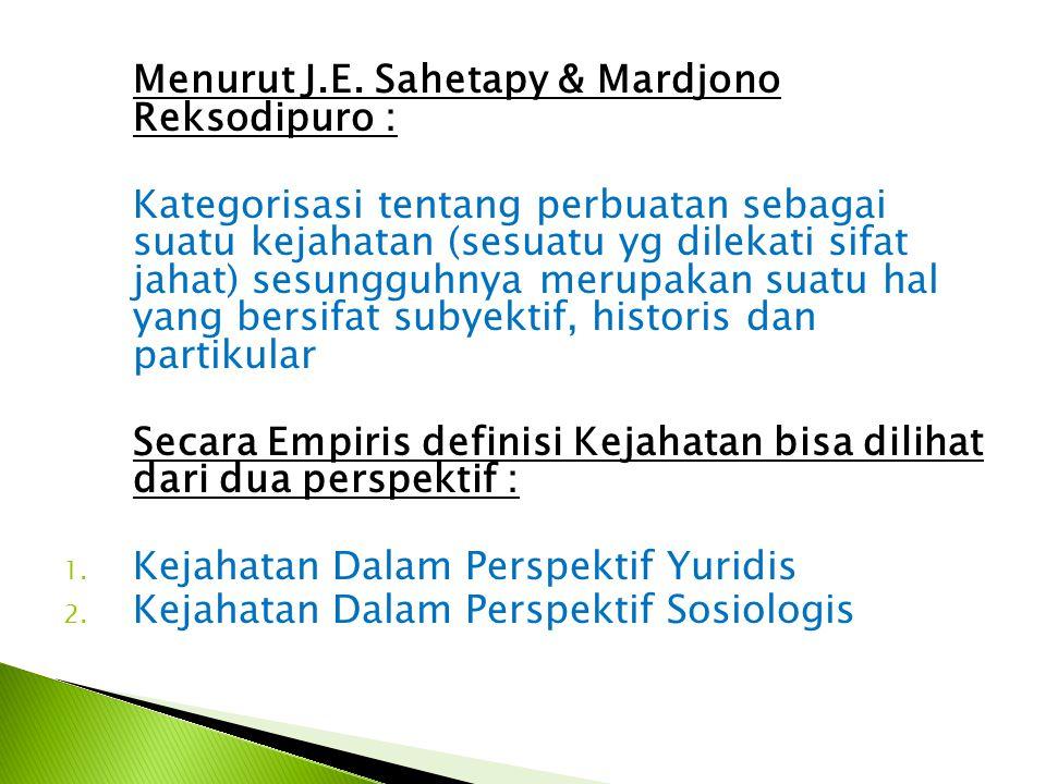 Menurut J.E. Sahetapy & Mardjono Reksodipuro :