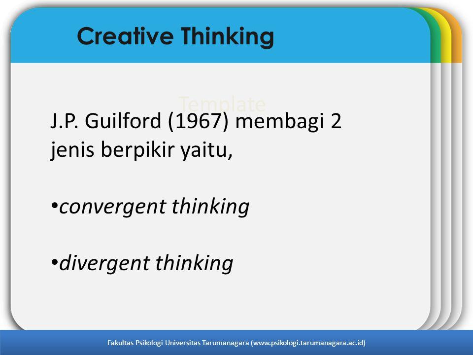 J.P. Guilford (1967) membagi 2 jenis berpikir yaitu,