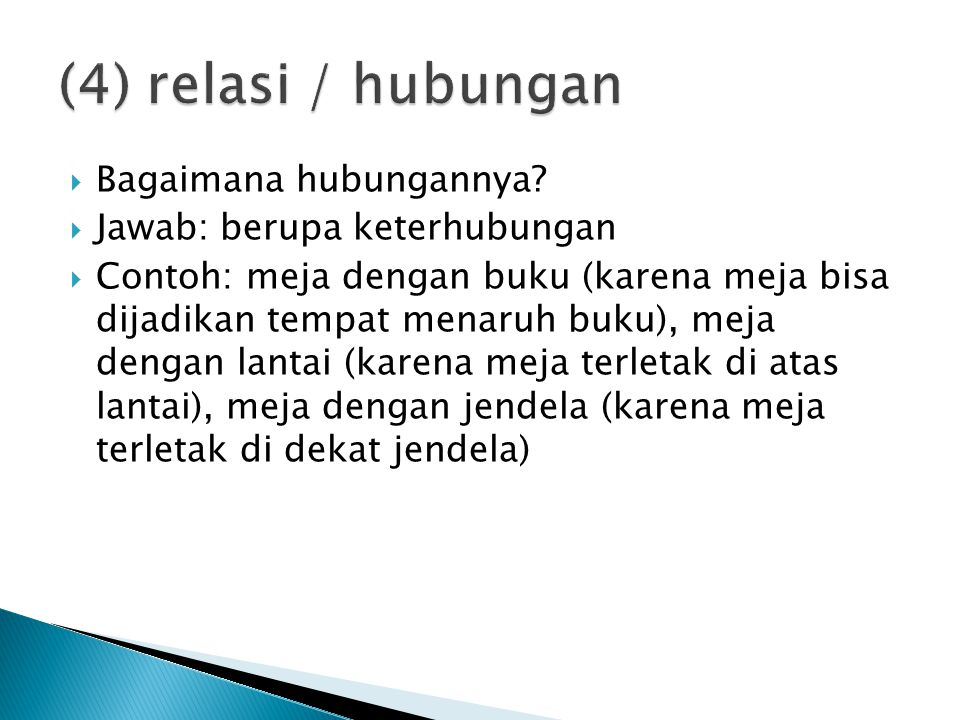 (4) relasi / hubungan Bagaimana hubungannya