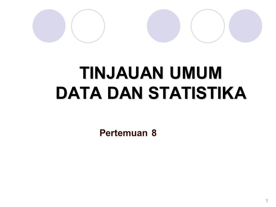 TINJAUAN UMUM DATA DAN STATISTIKA