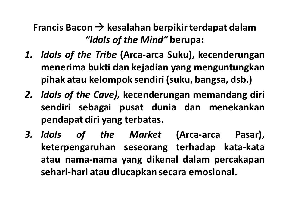 bacons four idols Points made by francis bacon in the four idols idols of the tribe--hindrances to understanding based on human nature people try to make things fit into patterns.