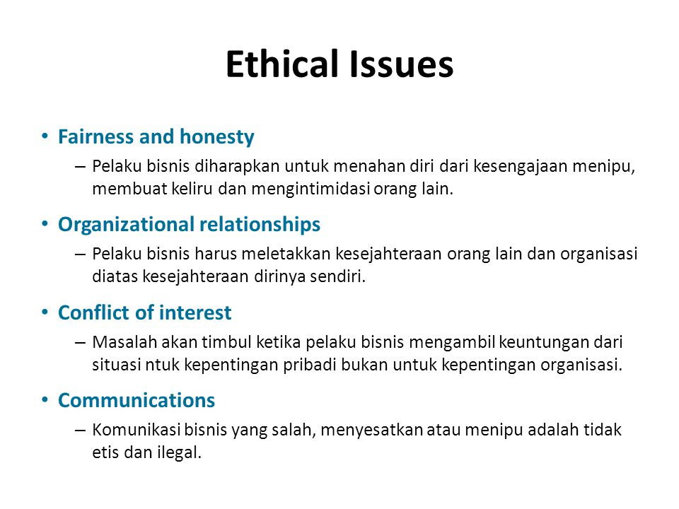 Ethical Issues Fairness and honesty Organizational relationships