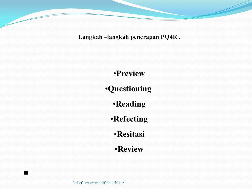 Langkah –langkah penerapan PQ4R .