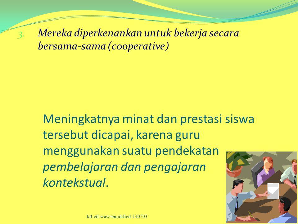 Mereka diperkenankan untuk bekerja secara bersama-sama (cooperative)