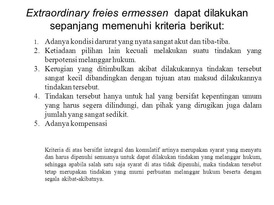 Extraordinary freies ermessen dapat dilakukan sepanjang memenuhi kriteria berikut: