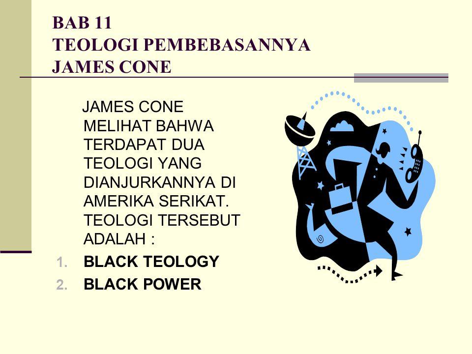 BAB 11 TEOLOGI PEMBEBASANNYA JAMES CONE