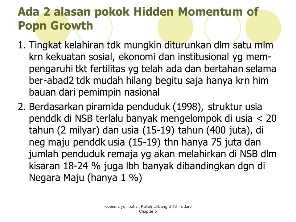 Ada 2 alasan pokok Hidden Momentum of Popn Growth
