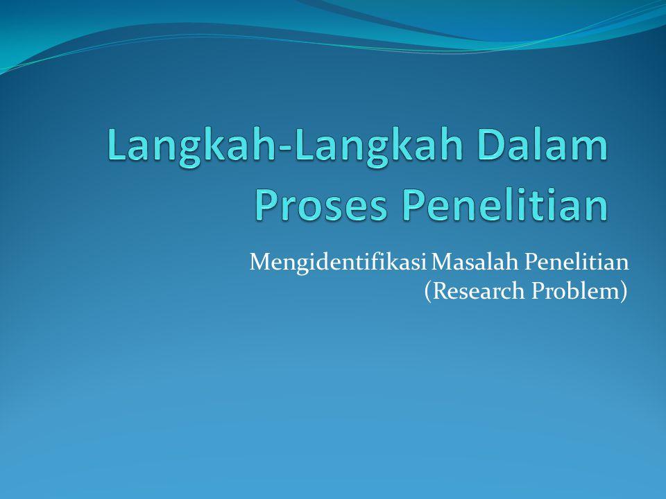 Langkah-Langkah Dalam Proses Penelitian