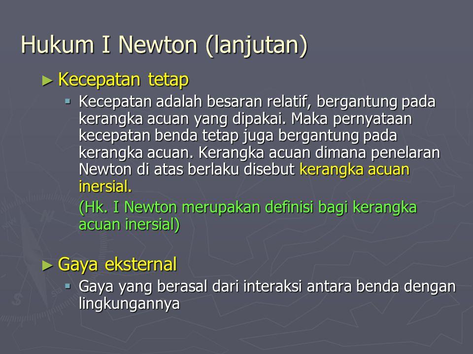 Hukum I Newton (lanjutan)