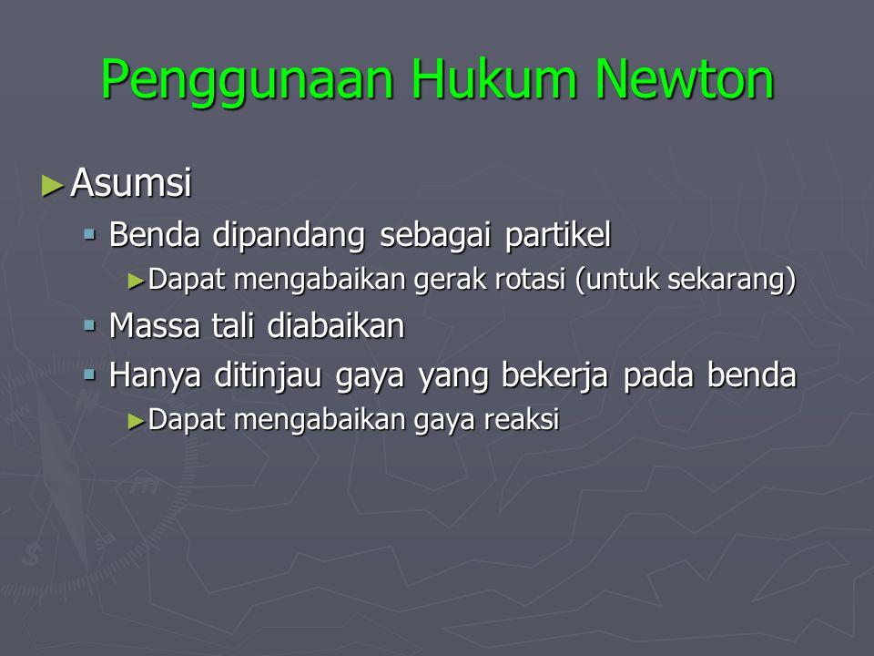 Penggunaan Hukum Newton