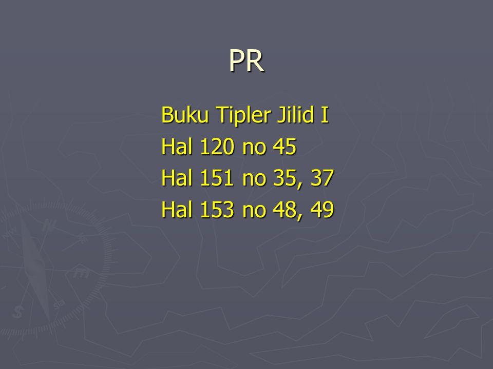 PR Buku Tipler Jilid I Hal 120 no 45 Hal 151 no 35, 37