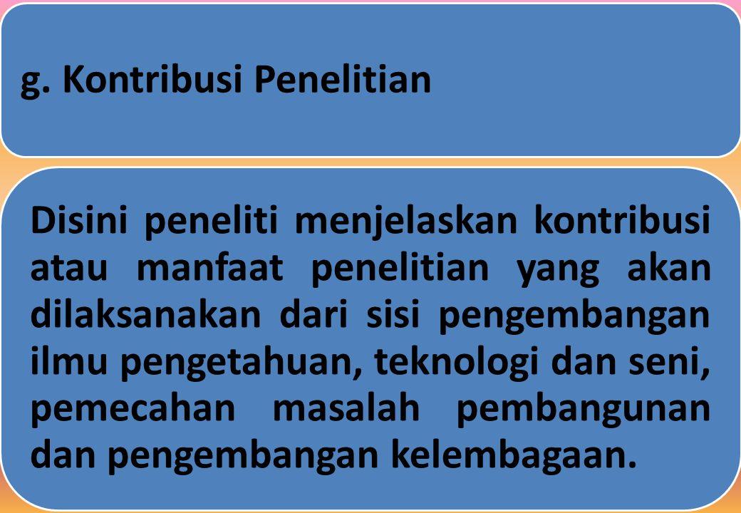 g. Kontribusi Penelitian