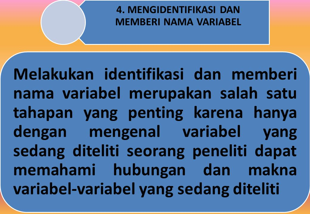 4. MENGIDENTIFIKASI DAN MEMBERI NAMA VARIABEL