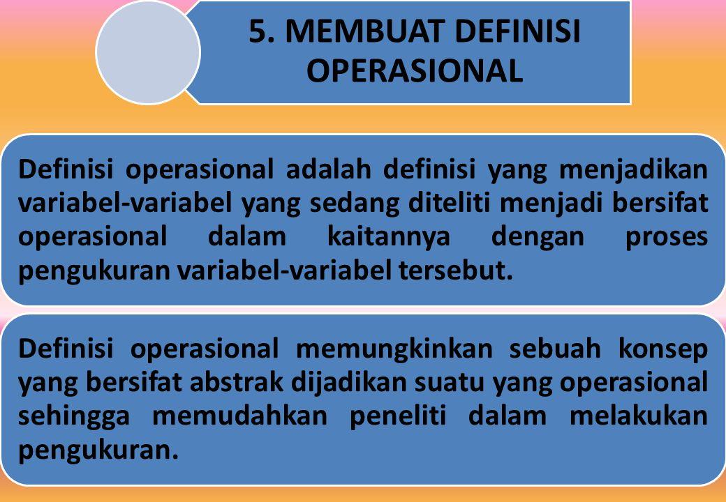 5. MEMBUAT DEFINISI OPERASIONAL