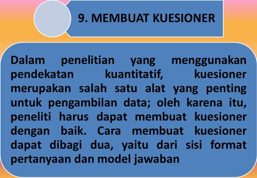 9. MEMBUAT KUESIONER