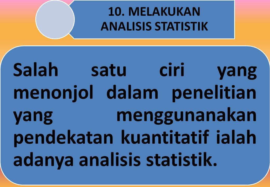 10. MELAKUKAN ANALISIS STATISTIK