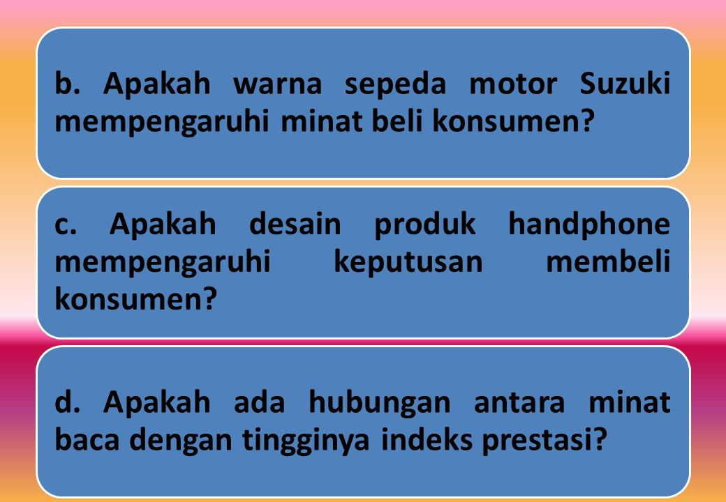 b. Apakah warna sepeda motor Suzuki mempengaruhi minat beli konsumen