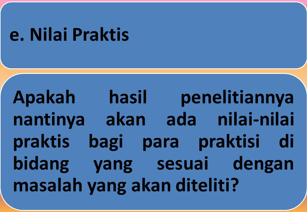e. Nilai Praktis