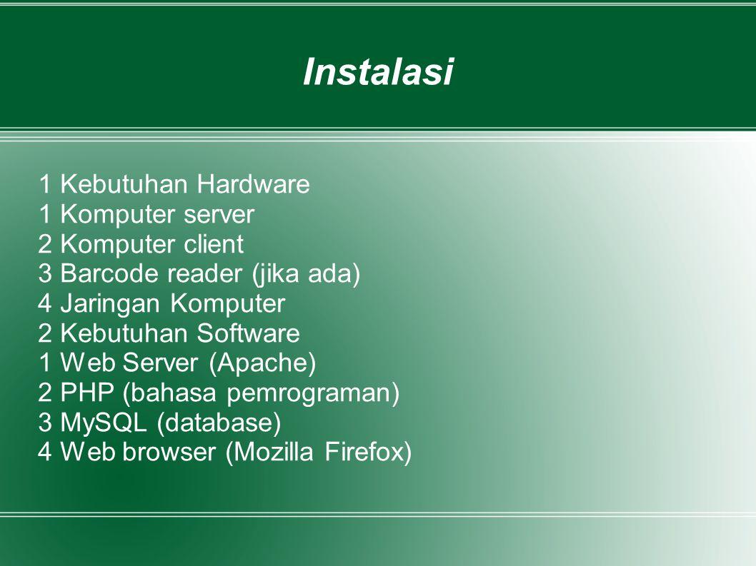 Instalasi 1 Kebutuhan Hardware 1 Komputer server 2 Komputer client