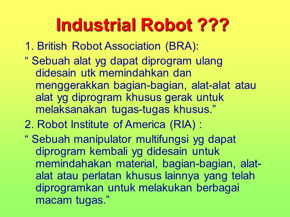 Industrial Robot 1. British Robot Association (BRA):