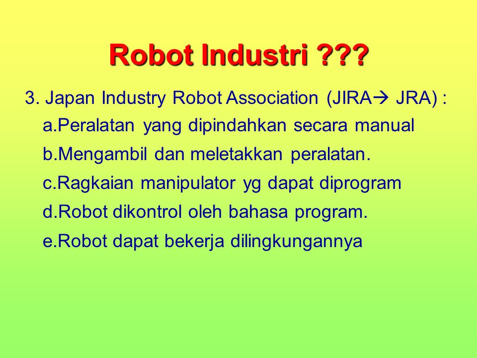 Robot Industri 3. Japan Industry Robot Association (JIRA JRA) :