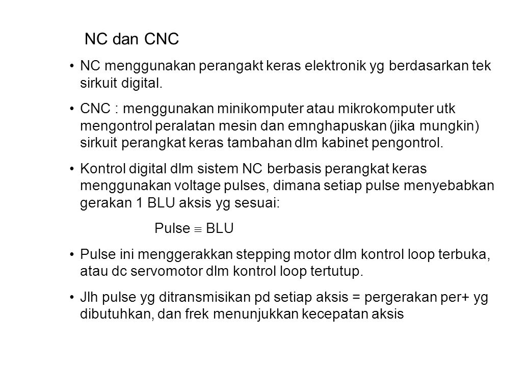 NC dan CNC NC menggunakan perangakt keras elektronik yg berdasarkan tek sirkuit digital.