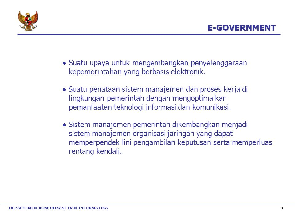 E-GOVERNMENT ● Suatu upaya untuk mengembangkan penyelenggaraan